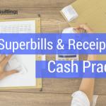 Superbills & Receipts for a Cash Practice