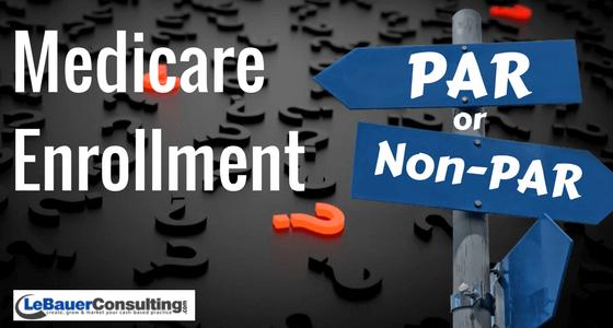 Medicare Enrollment Par Or Non Par Lebauer Consulting