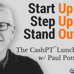 Start Up. Step Up. Stand Out. The CashPT Lunch Hour w/ Paul Potter, PT