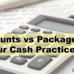 Discounts vs Packages in Your Cash Practice