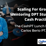 The CashPT Lunch Hour #24 with Carlos Berio PT, DPT