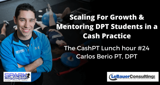 Scaling_For_Growth_&_Mentoring_carlos_berio_cash_based-physical-therapy