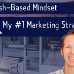 The Cash-Based Mindset & My #1 Marketing Strategy