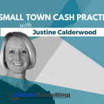 Small Town Cash Practice: with Justine Calderwood