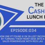 EP 034: How One PT Found $15k In Lost Income By Turning Their Front Desk Into A Sales Powerhouse With Rick Lau