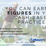 You Can Earn Six Figures in Your Cash-Based Practice!