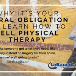 Why It's Your Moral Obligation to Learn to Sell Physical Therapy
