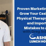 EP 045: Proven Marketing Tips to Grow Your Cash-Based Physical Therapy Practice and Important Mistakes to Avoid, with Greg Schaible