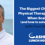 EP 046:  The Biggest Challenges Physical Therapists Have When Scaling (and how to solve them!) with Paul Wright