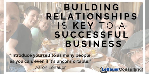Building relationships is key to a successful business