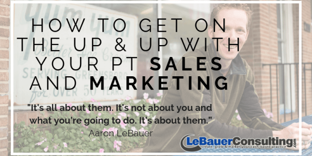 How to get on the up & up with pt sales and marketing