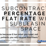 Subcontracting Percentage vs.  Flat Rate When Subleasing Space