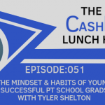 EP 051: The Mindset & Habits of Young Successful PT School Grads with Tyler Shelton