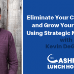EP 054: Eliminate Your Competition and Grow Your Business Using Strategic Networking with Kevin DeGroot