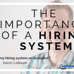 The Importance of a Hiring System