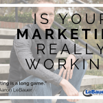 Is Your Marketing Really Working?