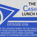 EP 056: Are you leaving money on the table? Get More Revenue From Membership Programs with Irene Diamond, Founder of Diamond Wellness Center