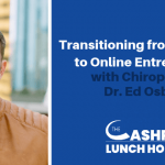 EP 058: Transitioning from Clinician to Online Entrepreneur with Chiropractor Dr. Ed Osburn