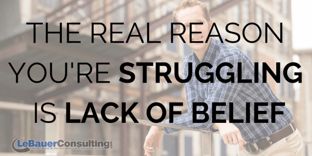 The Real Reason You're Struggling Is Lack of Belief