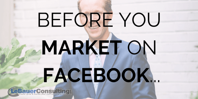 Before You Market on Facebook...