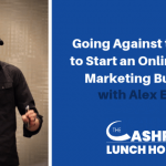EP 062: Going Against the Grain to Start an Online Digital Marketing Business with Alex Engar