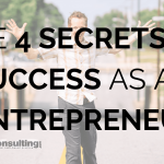 The 4 Secrets to Success as an Entrepreneur