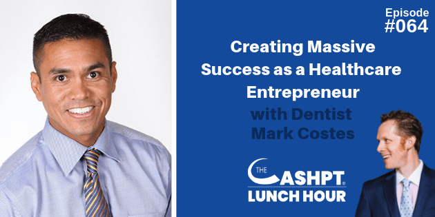 Dr. Mark Costes on CashPT Lunch Hour Podcast
