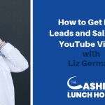 EP 065: How to Get More Leads and Sales with YouTube Videos with Liz Germain