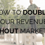 How to Double Your Revenue Without Marketing
