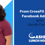 EP 066: From CrossFit Coach to Facebook Ads Expert with Jacob Campos