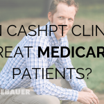 Can CashPT Clinics Treat Medicare Patients?