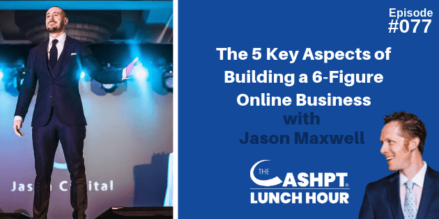 Jason Maxwell on The CashPT Lunch Hour Podcast