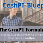 The GymPT Formula: Your Ultimate Blueprint for Starting a Physical Therapy Cash Practice in a Gym
