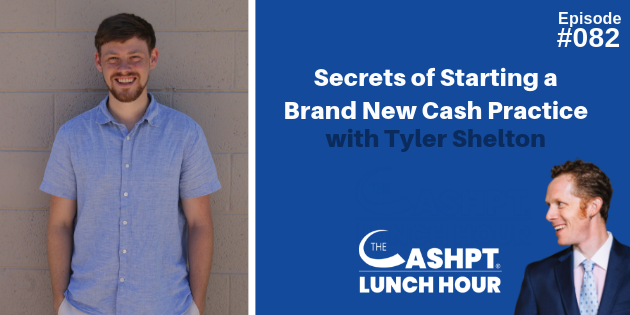 Tyler Shelton on The CashPT Lunch Hour Podcast