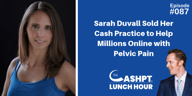 Sarah Duvall on The Cash PT Lunch Hour Podcast