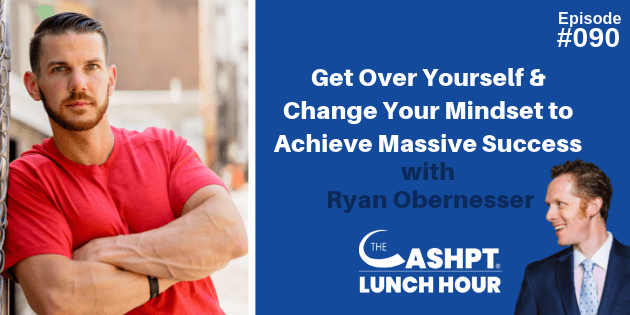Ryan Obernesser on The CashPT Lunch Hour Podcast