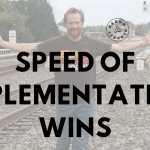 Speed of Implementation Wins