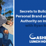 EP 098: Secrets to Building Your Personal Brand and Creating Authority on Instagram with Ryan Magin