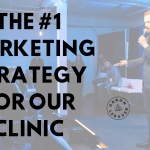 The #1 Marketing Strategy for Our Clinic