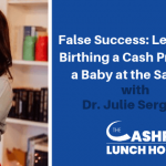 EP 101: False Success: Lessons from Birthing a Cash Practice and a Baby at the Same Time with Dr. Julie Sergent