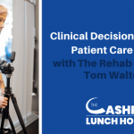 EP 103: Clinical Decision Making & Patient Care Skills with The Rehab Scientist Tom Walters
