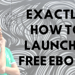 Exactly How to Launch a Free eBook