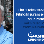 EP 105: The 1-Minute Solution to Filing Insurance Claims for Your Patients with Bill & Vatsal from Reimbursify