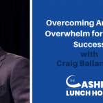 EP 106: Overcoming Anxiety & Overwhelm for Greater Success with Craig Ballantyne