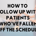 How to Follow Up with Patients Who've Fallen off the Schedule
