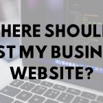 Where Should I Host My Business Website?