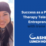 EP 119: Success as a Physical Therapy Telehealth Entrepreneur with Irene Luc