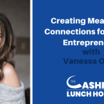 EP 130: Creating Meaningful Connections for Female Entrepreneurs with Vanessa Ortali