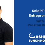 SoloPT to Entrepreneur with Preston Brown