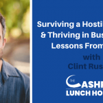 Surviving a Hostile Takeover & Thriving in Business with Lessons From Failure with Clint Russell